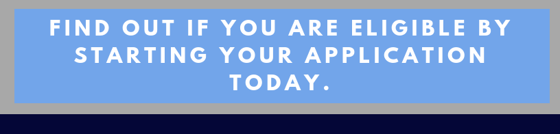 Find out if you are eligible by starting your application today.